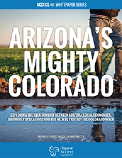 ARIZONA'S MIGHTY COLORADO: Exploring the Relationship between Arizona, Local Economies, Growing Populations and the Need to Protect the Colorado River