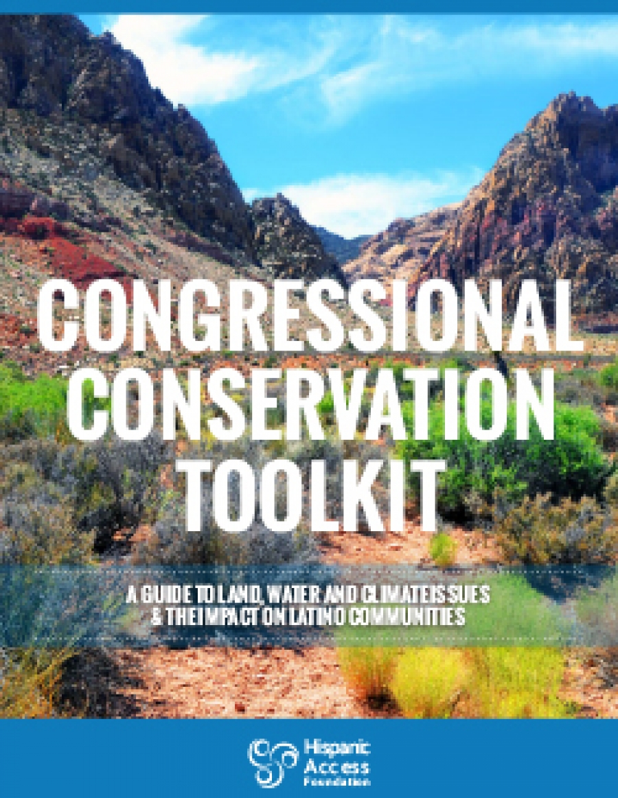 CONSERVATION TOOLKIT: A Guide to Land, Water and Climate Issues and the Impact on Latino Communities