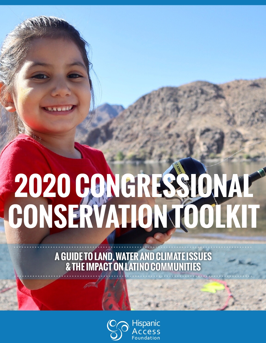 CONGRESSIONAL CONSERVATION TOOLKIT: A Guide to Land, Water and Climate Issues and the Impact on Latino Communities