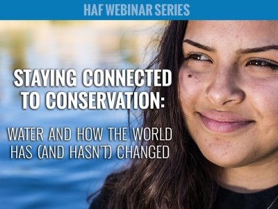Conservation Webinar Focuses on Water and How the World Has (and Hasn't) Changed